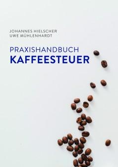 """Praxishandbuch Kaffeesteuer"" - Erstes Fachbuch zur Anwendung der Kaffeesteuer erschienen"
